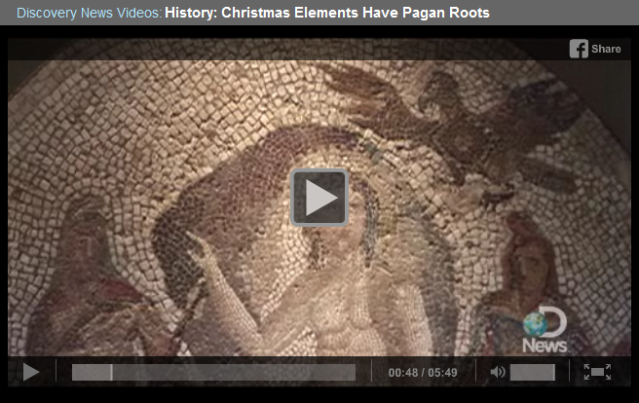 [Click to go to Discovery web video discussing origins of Christmas]
