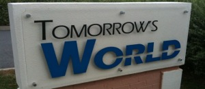 Tomorrows World sign outside
