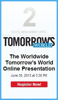 Tomorrow's World Live Online 6/30/2013!